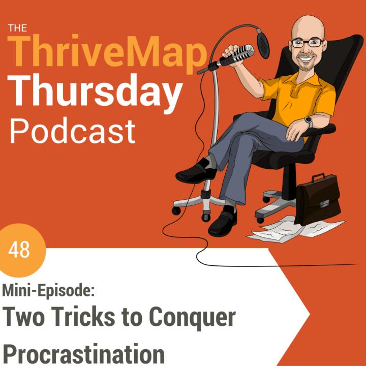 Episode 48: (Mini-Episode) Two Tricks to Conquer Procrastination