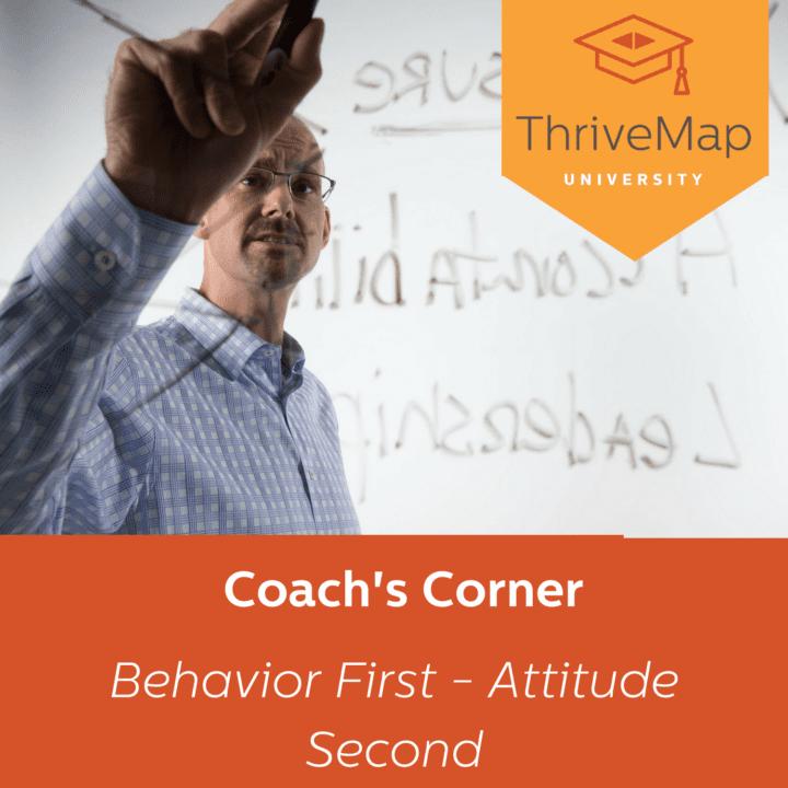 Coach's Corner: Behavior First – Attitude Second