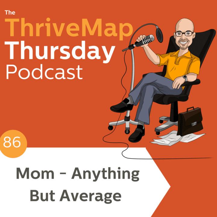 Episode 86 – Mom – Anything But Average
