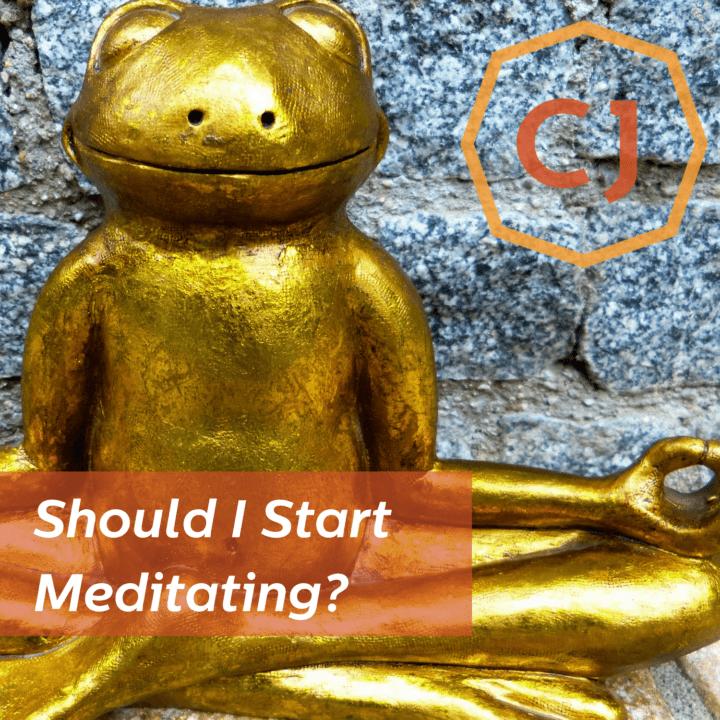 Should I Start Meditating?