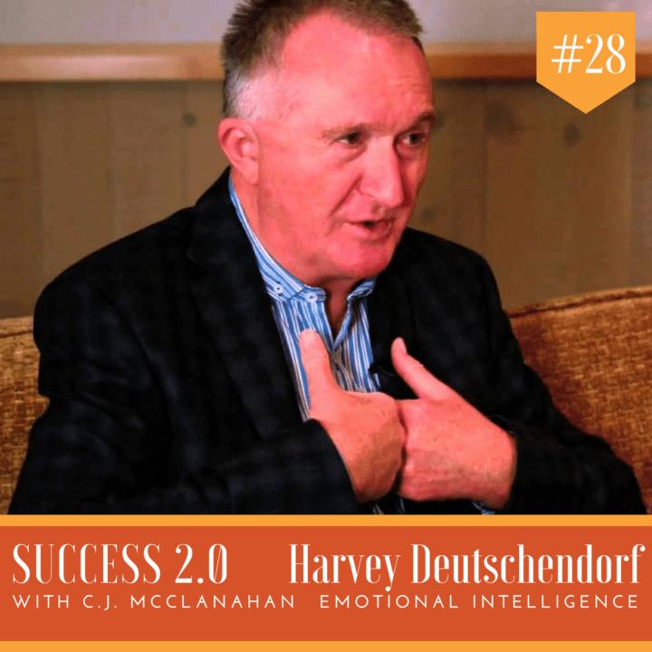 #028 – Harvey Deutschendorf: Emotional Intelligence