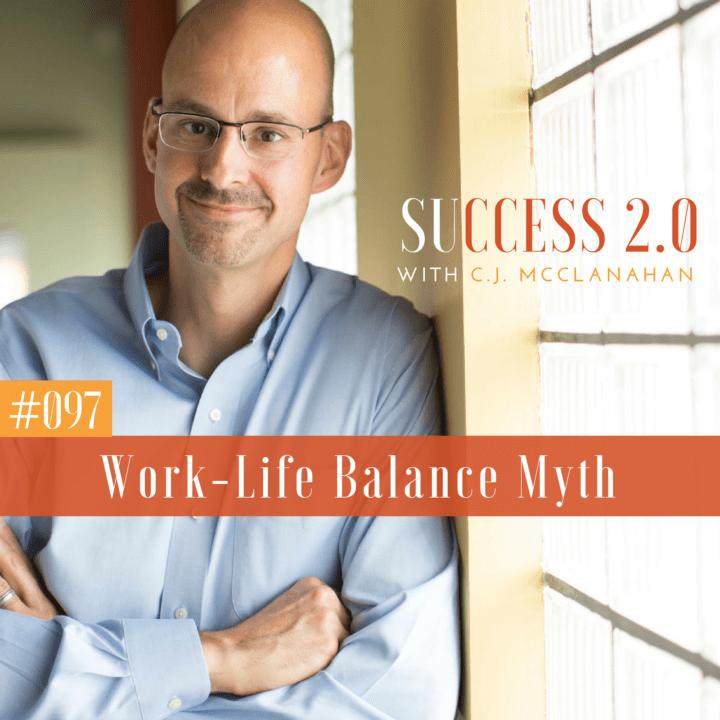 #097 – Work-Life Balance Myth