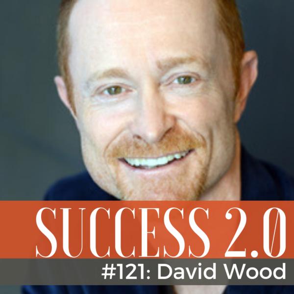 Success-2.0-Podcast-121-David-Wood-coach-authenticity-1600x1600