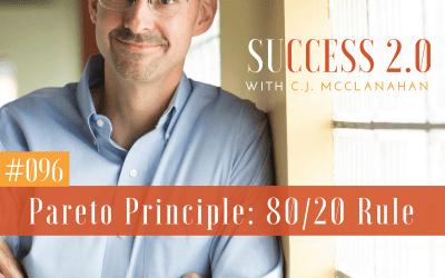 #096 – Pareto Principle, 80/20 Rule