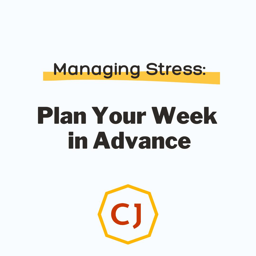 Managing Stress: Plan Your Week