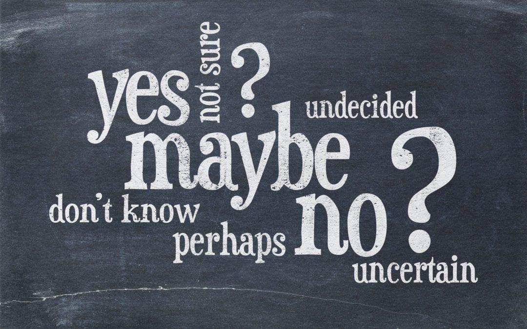 Certainty is unattainable